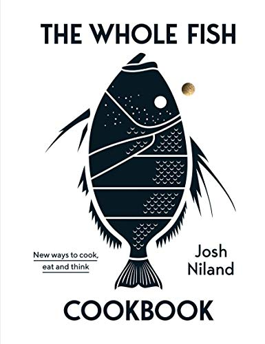 The Whole Fish Cookbook: New Ways to Cook,...