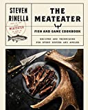 The MeatEater Fish and Game Cookbook: Recipes...