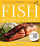 Fish Without a Doubt: The Cook's Essential...