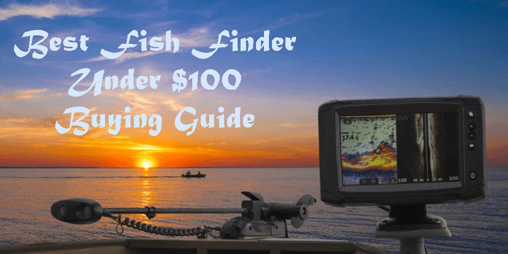 Best Fish Finder Under 100